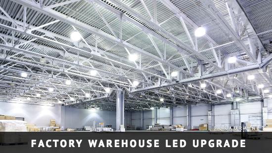 FACTORY WAREHOUSE WORKSHOP LED HIGH BAY LIGHTING UPGRADE - PURAURA & COMMERCIAL LED LIGHTING - PURAURA - ENERGY EFFICIENCY EXPERTS azcodes.com